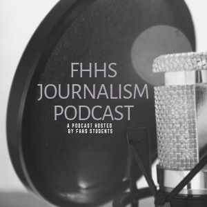 FHHS Journalism Podcast